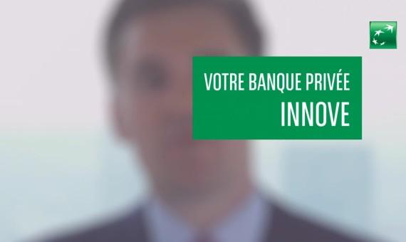 BNP PARISBAS – Votre banque privée innove